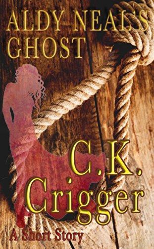 Descargar Libros En Aldy Neal's Ghost: A Western Short Story Epub Gratis