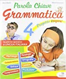 Parola chiave. Grammatica. Per la 4ª classe elementare