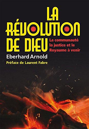 La révolution de Dieu par Eberhard Arnold