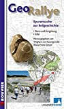 GeoRallye - Spurensuche zur Erdgeschichte. Eifel, Bonn und Umgebung -