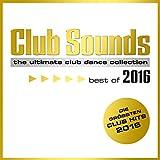 Club Sounds - Best of 2016 [Explicit]
