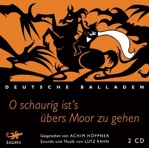 Lagato Verlag O schaurig ist's übers Moor zu gehen: Deutsche Balladen