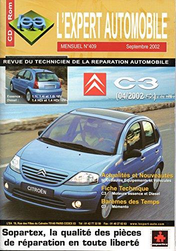 REVUE TECHNIQUE L'EXPERT AUTOMOBILE N° 409 CITROEN C3 DEPUIS 04/2002 ESSENCE 1.1 i / 1.4 i / 1.6 i 16V ET DIESEL 1.4 HDI / 1.4 HDI 16V par L'EXPERT AUTOMOBILE