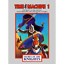 Time Machine 1: Secret of the Knights (English Edition)
