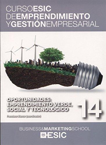 Oportunidades: emprendimiento verde, social y tecnológico (Curso ESIC de emprendimiento y gestión empresarial. ABC) por Francisco Joséblanco Jiménez