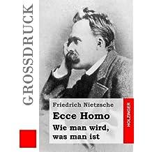Ecce Homo (Großdruck): Wie man wird, was man ist