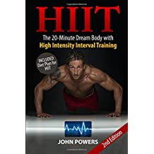 HIIT: The 20-Minute Dream Body with High Intensity Interval Training (HIIT Made Easy in Color, Band 1)