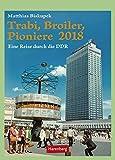 Trabi, Broiler, Pioniere - Kalender 2018: Eine Reise durch die DDR