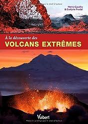 A la découverte des volcans extrêmes