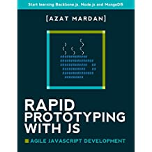 Rapid Prototyping with JS: Agile JavaScript Development: Start learning Backbone.js, Node.js and MongoDB (English Edition)