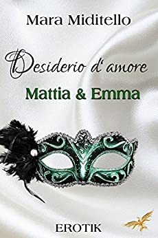 Desiderio d´amore: Mattia & Emma (Herrenhaus 3) (German Edition) by [Miditello, Mara]