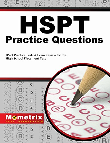 HSPT Practice Questions (First Set): HSPT Practice Test & Exam Review for the High School Placement Test