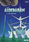 Aldebaran. Band 5: Die Kreatur