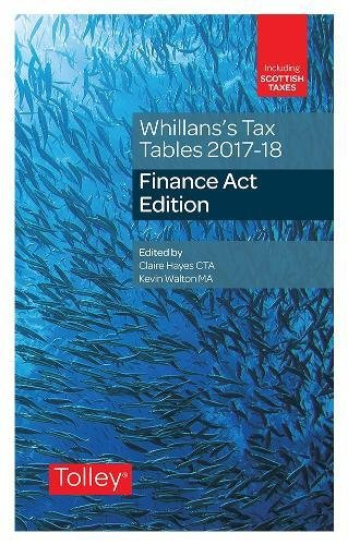 Whillans's Tax Tables 2017-18 (Finance Act edition)