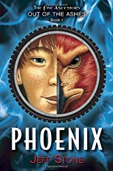 Phoenix (Five Ancestors Out of the Ashes (Hardcover))