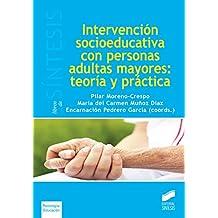 Intervención socioeducativa con personas adultas mayores: teoría y práctica (Libros de Síntesis)