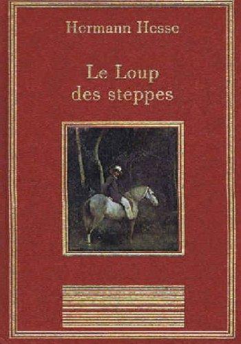 Le loup des steppes A propos du Loup des steppes (La bibliothèque des chefs-d'oeuvre)