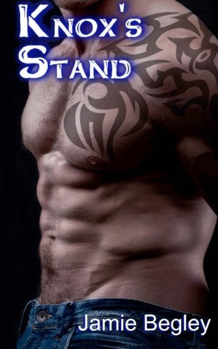 Knox's Stand (The Last Riders) (Volume 3) by Jamie Begley (2013-11-05)