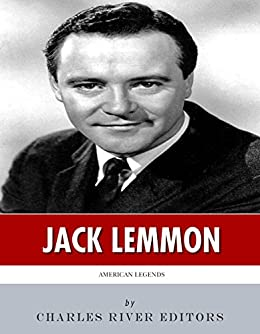 American Legends: The Life of Jack Lemmon by [Charles River Editors]