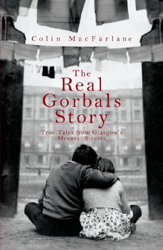 The Real Gorbals Story: True Tales from Glasgow's Meanest Streets by MacFarlane, Colin (September 6, 2007) Paperback