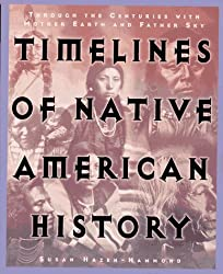 Timelines of Native American History by Susan Hazen-Hammond (1997-07-01)