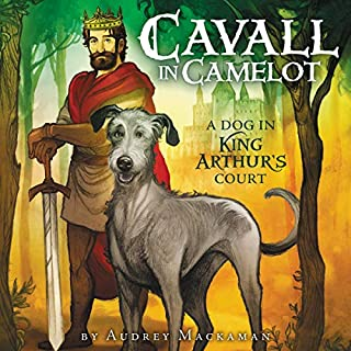 A Dog in King Arthur's Court (Cavall in Camelot)