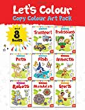 Let's Colour Copy Colouring Pack: Set of 8 books (Transport, Professions, Pets, Fish, Insects, Robots, Mandalas and Sports)