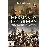 Hermanos de armas: La intervención de España y Francia que salvó la Independencia de Estados Unidos (Historia de España)