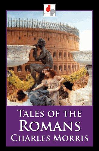 Tales Of The Romans (illustrated) por Charles Morris epub