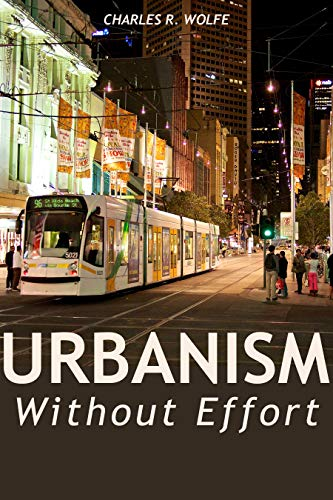 Urbanism Without Effort: Reconnecting with First Principles of the City (Grand Island Stadt Von)