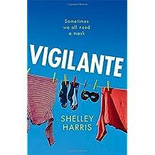 Vigilante by Harris, Shelley (January 8, 2015) Hardcover