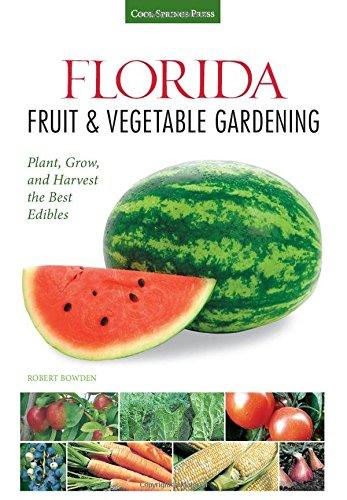 florida-fruit-vegetable-gardening-plant-grow-and-harvest-the-best-edibles-fruit-vegetable-gardening-