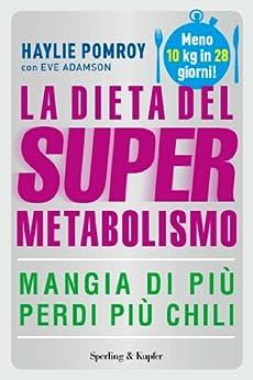 La dieta del supermetabolismo (Italian Edition) von [Pomroy, Haylie]