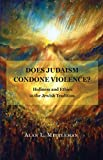 Best Los condones - Does Judaism Condone Violence?: Holiness and Ethics in Review