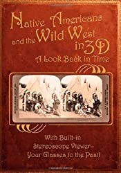 Native Americans and the Wild West in 3-D: A Look Back in Time (Stereoscope)