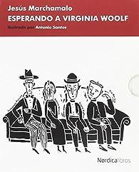 Esperando a Virginia Woolf par Jesús Marchamalo García