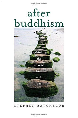 After Buddhism por Stephen Batchelor