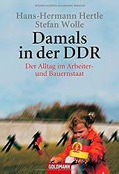Damals in der DDR: Der Alltag im Arbeiter- und Bauernstaat