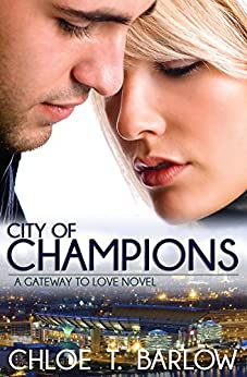 City of Champions (A Gateway to Love Novel Book 2) (English Edition) di [Barlow, Chloe T.]