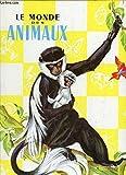 le monde des animaux les mammiferes les oiseaux les reptiles les poissons les invertebres les enigmes les records l heraldique etc encyclopedie en couleurs