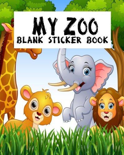 My Zoo Blank Sticker Book: Blank Sticker Book For Kids, Sticker Book Collecting Album: Volume 12 por Jasmine Leone