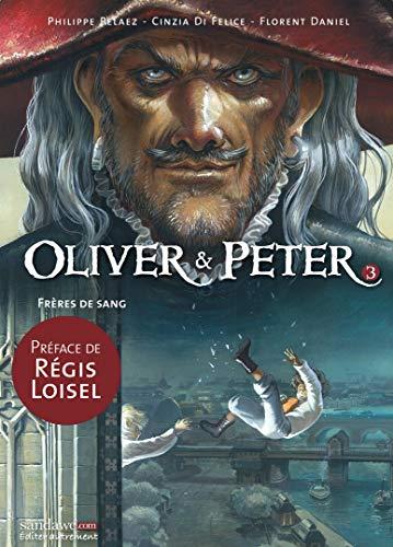 Oliver & Peter T03: Frères de Sang par Philippe Pelaez