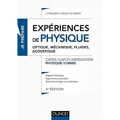 Expériences de physique - Optique, mécanique, fluides, acoustique - 4e éd. : Capes/Agrégation (Concours enseignement)