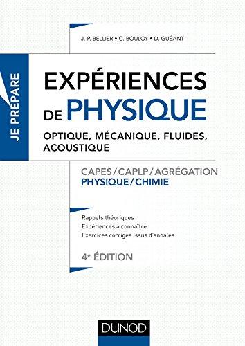 Expériences de physique - Optique, mécanique, fluides, acoustique - 4e éd. - Capes/Agréga: Capes/Agrégation