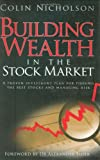 Scarica Libro Building Wealth in the Stock Market A Proven Investment Plan for Finding the Best Stocks and Managing Risk by Alexander Elder Foreword Colin Nicholson 29 Jun 2009 Hardcover (PDF,EPUB,MOBI) Online Italiano Gratis