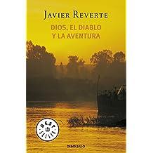Dios, el diablo y la aventura (BEST SELLER, Band 26200)