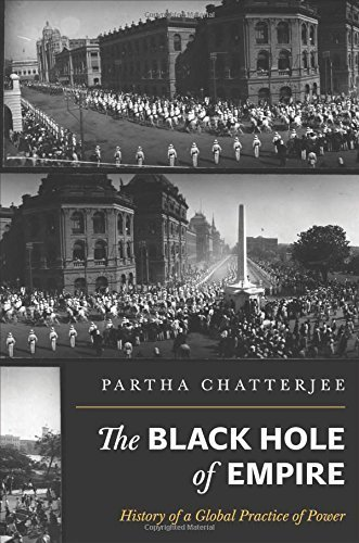 The Black Hole of Empire: History of a Global Practice of Power by Chatterjee, Partha (2012) Paperback