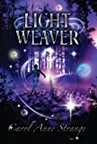 Front cover for the book Light Weaver by Carol Anne Strange