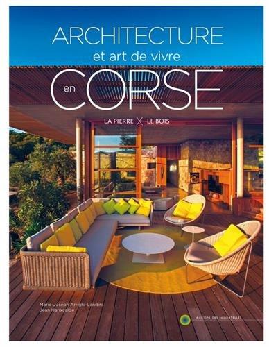 Architecture et art de vivre en Corse : Tome 2, La pierre et le bois par Marie-Joseph Arrighi-Landini