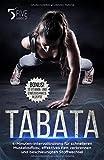 Tabata: 4-Minuten-Intervalltraining f�r schnelleren Muskelaufbau, effektives Fett verbrennen und beschleunigten Stoffwechsel Bild